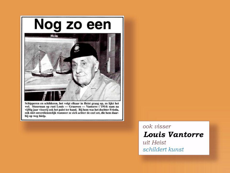 ook visser Louis Vantorre uit Heist schildert kunst