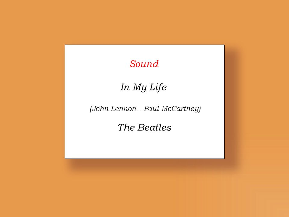 Sound In My Life (John Lennon – Paul McCartney) The Beatles