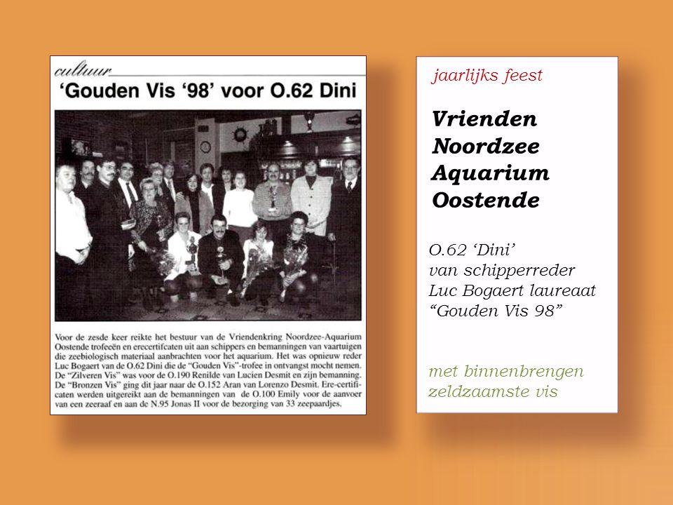 Vrienden Noordzee Aquarium Oostende jaarlijks feest O.62 'Dini'
