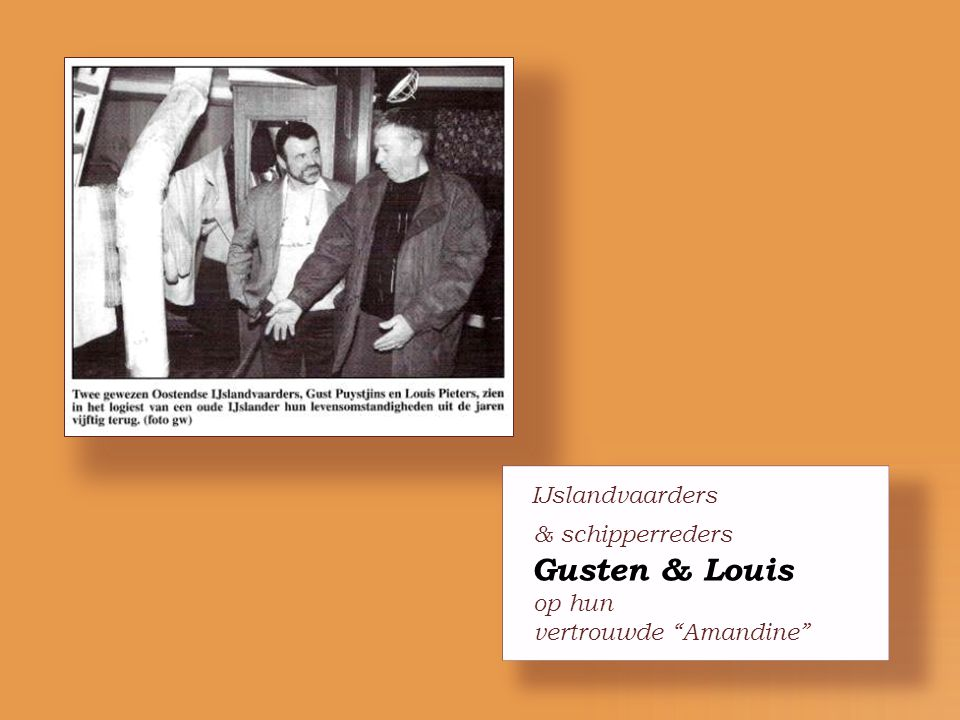 IJslandvaarders Gusten & Louis & schipperreders op hun