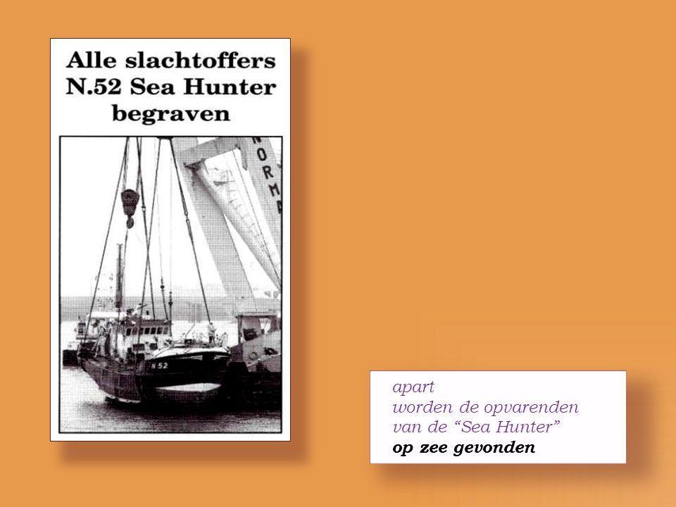 apart worden de opvarenden van de Sea Hunter op zee gevonden