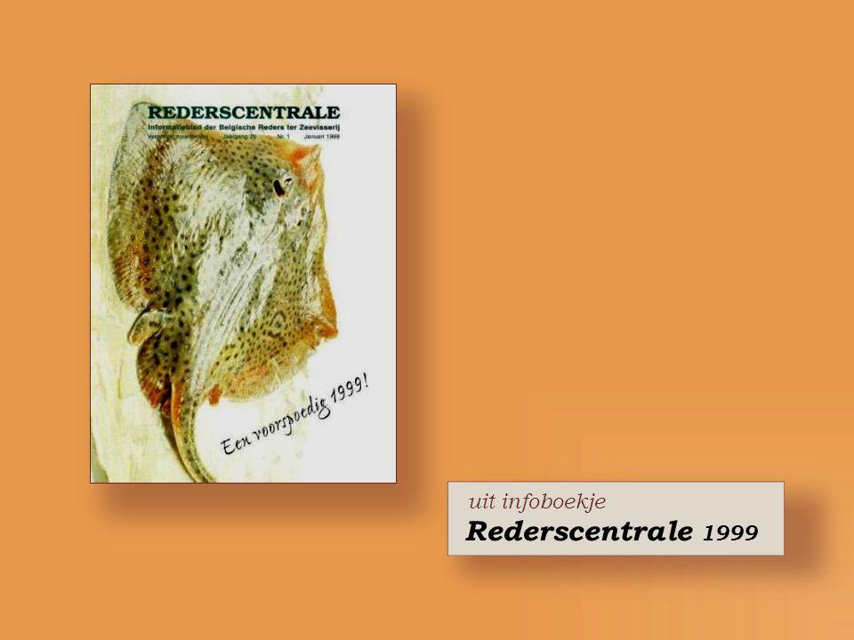 uit infoboekje Rederscentrale 1999