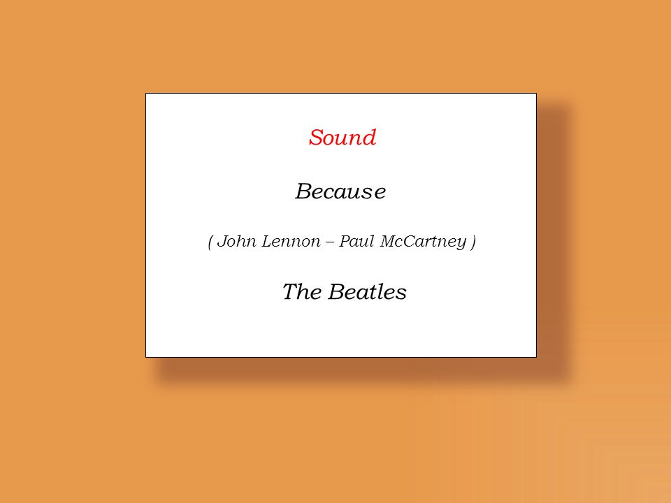 Sound Because ( John Lennon – Paul McCartney ) The Beatles