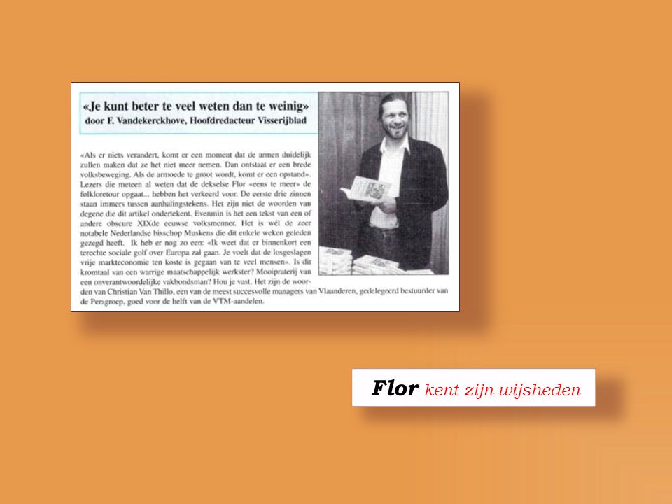 Flor kent zijn wijsheden