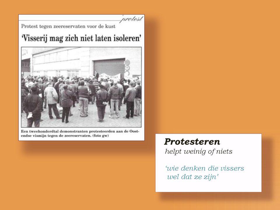 Protesteren helpt weinig of niets 'wie denken die vissers