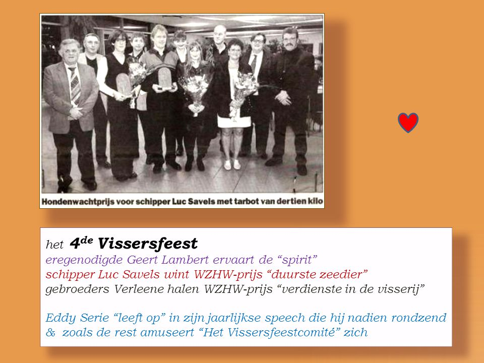 . het 4de Vissersfeest eregenodigde Geert Lambert ervaart de spirit
