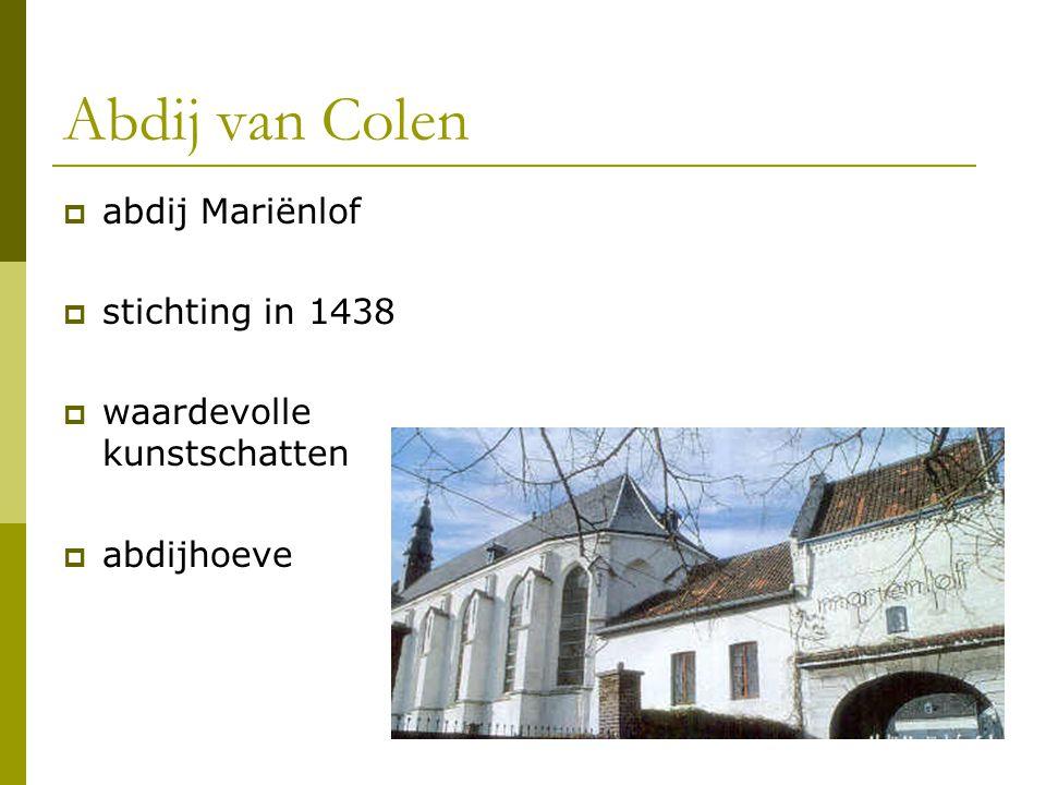 Abdij van Colen abdij Mariënlof stichting in 1438