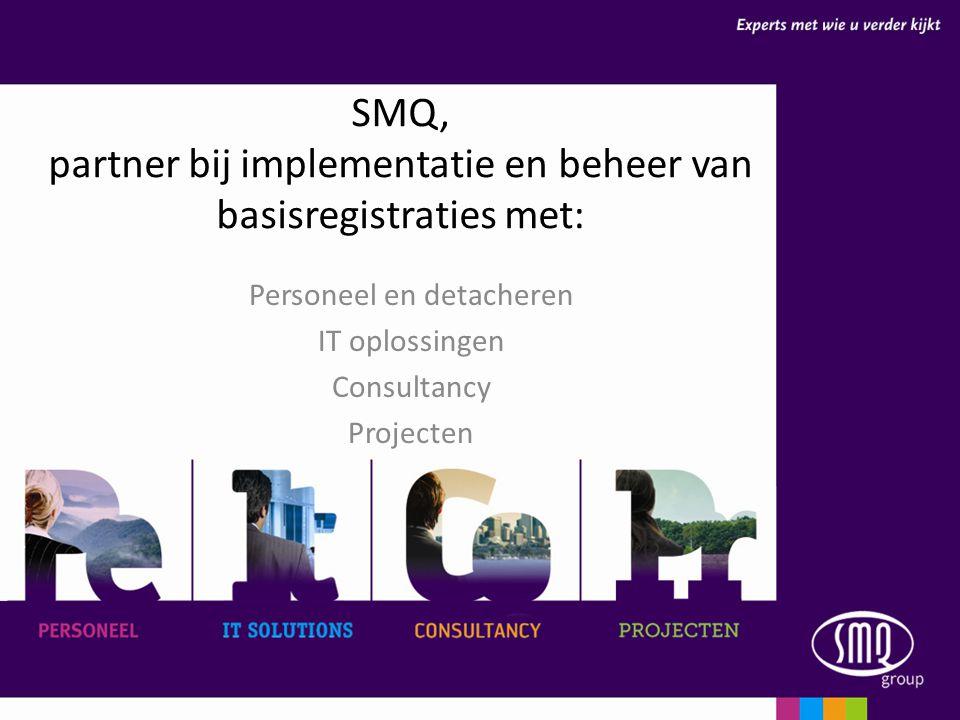SMQ, partner bij implementatie en beheer van basisregistraties met: