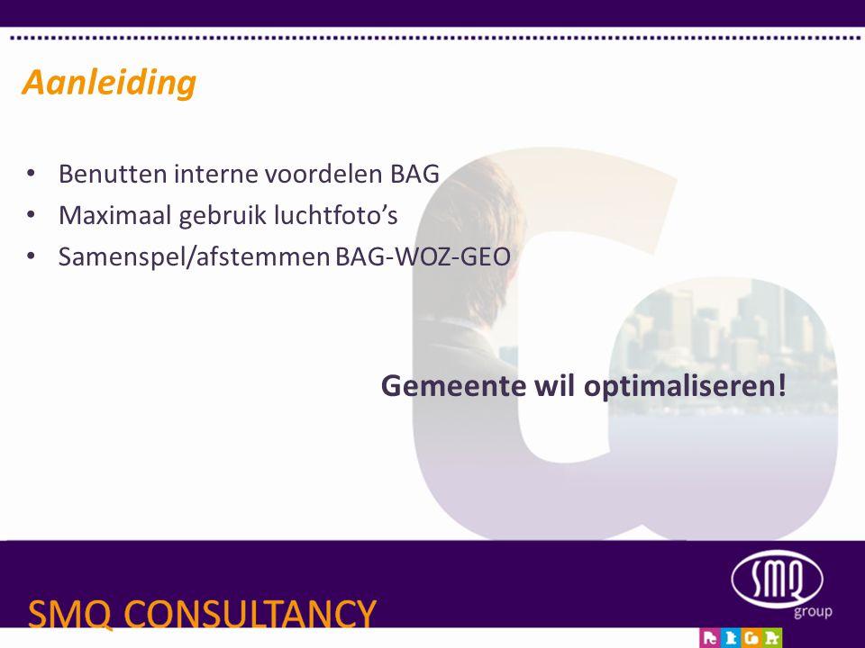 Aanleiding Gemeente wil optimaliseren! Benutten interne voordelen BAG