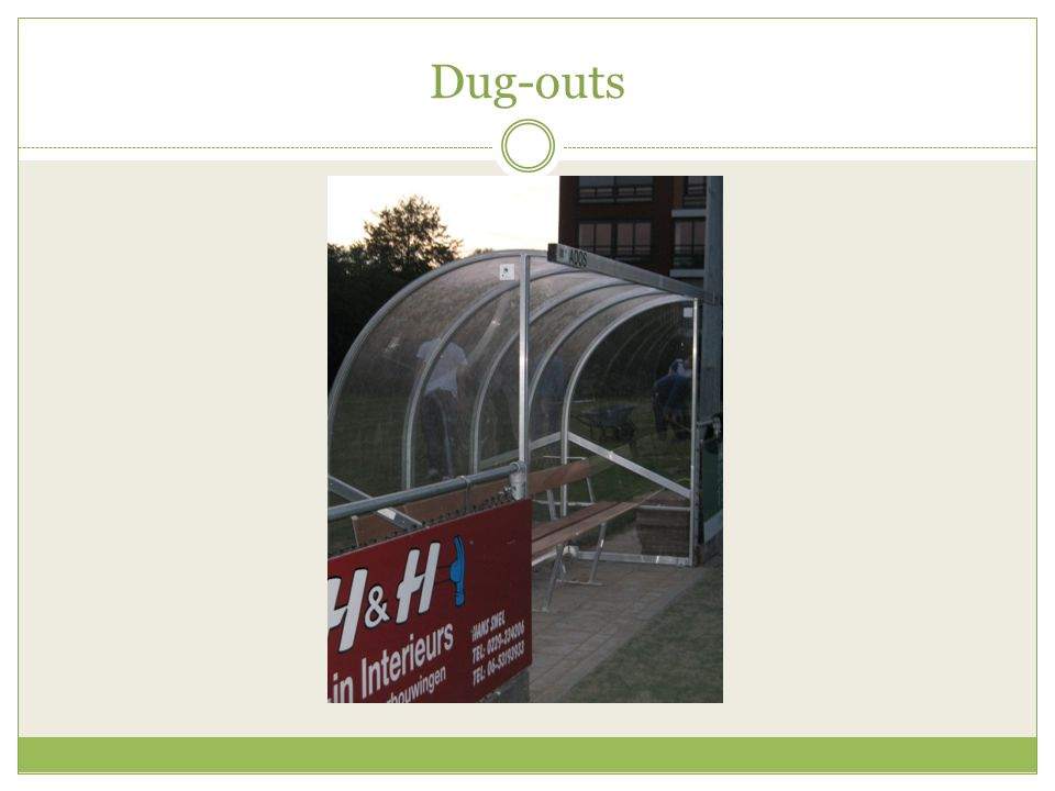 Dug-outs
