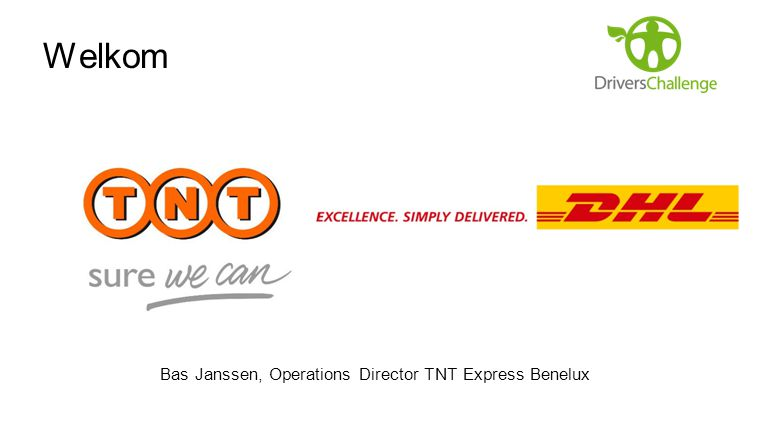 Welkom Bas Janssen, Operations Director TNT Express Benelux