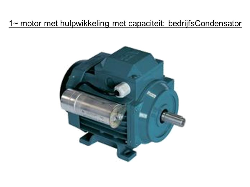1~ motor met hulpwikkeling met capaciteit: bedrijfsCondensator