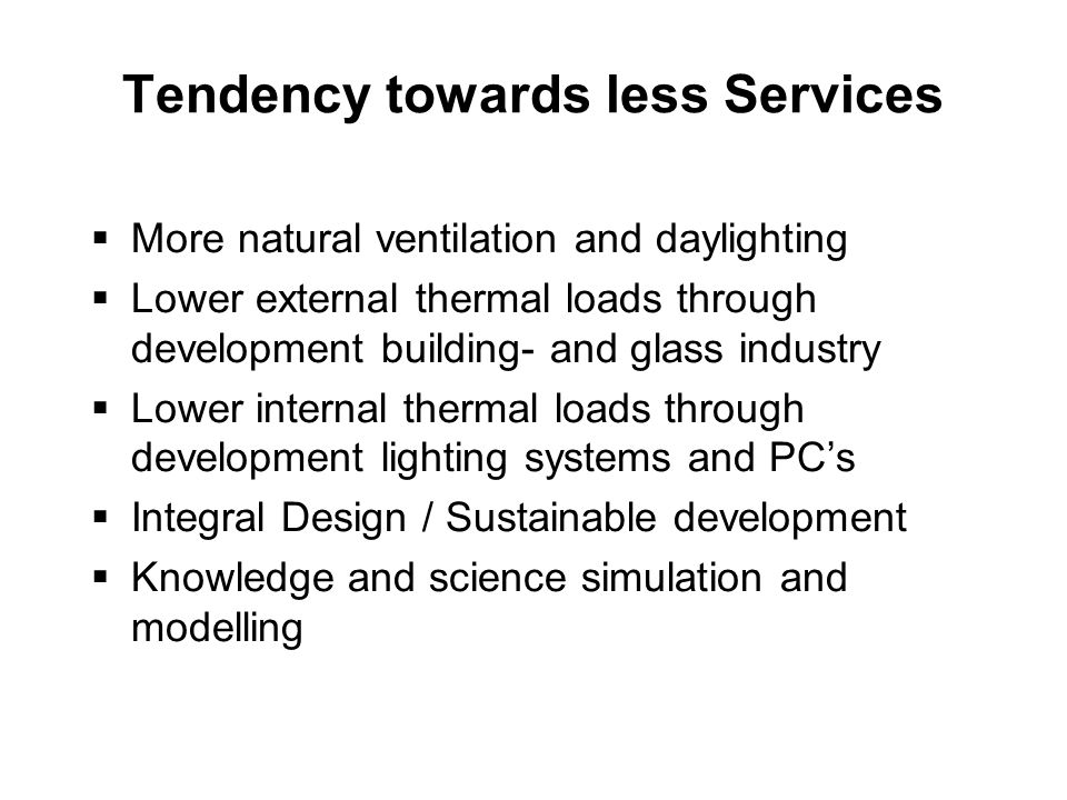 Tendency towards less Services