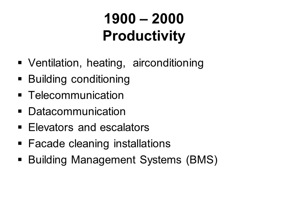 1900 – 2000 Productivity Ventilation, heating, airconditioning