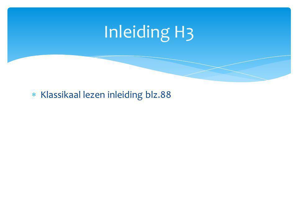 Inleiding H3 Klassikaal lezen inleiding blz.88