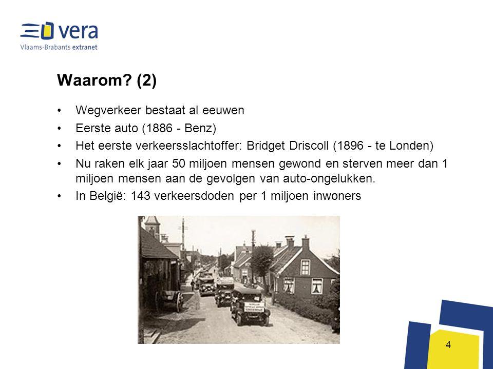 Waarom (2) Wegverkeer bestaat al eeuwen Eerste auto (1886 - Benz)