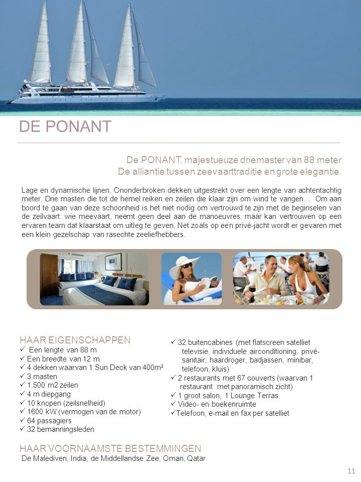 DE PONANT De alliantie tussen zeevaarttraditie en grote elegantie.