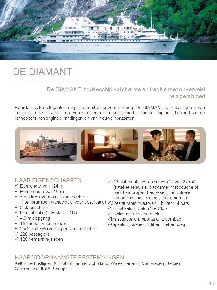 DE DIAMANT De DIAMANT, cruiseschip vol charme en traditie met onvervalst reizigersbloed.