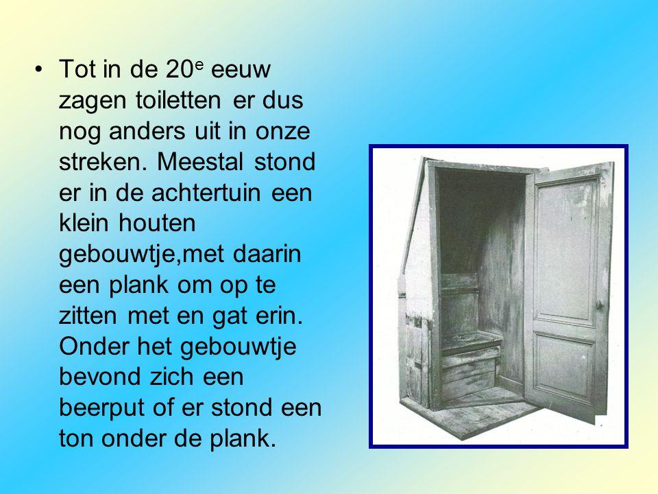 Tot in de 20e eeuw zagen toiletten er dus nog anders uit in onze streken.