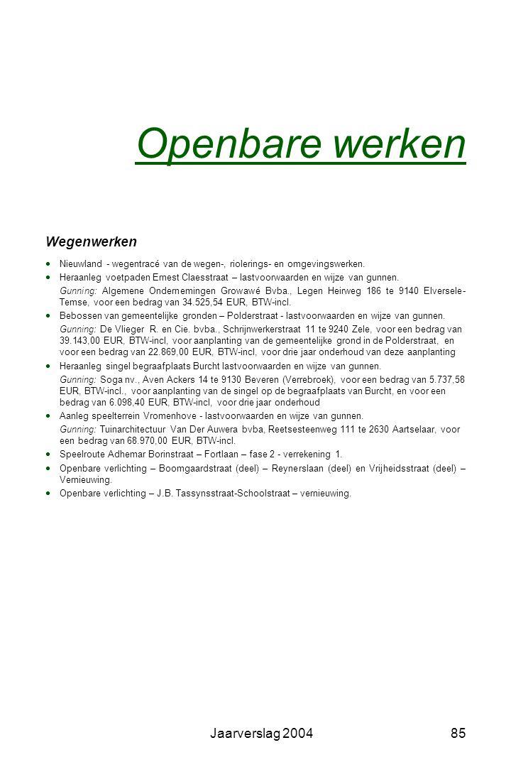 Openbare werken Wegenwerken Jaarverslag 2004