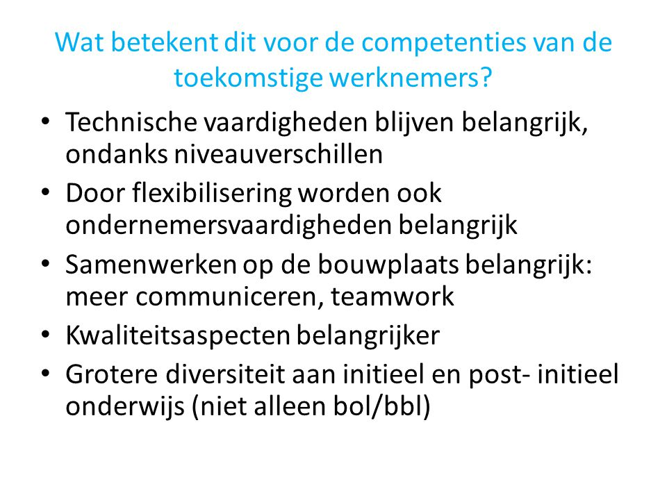 Wat betekent dit voor de competenties van de toekomstige werknemers