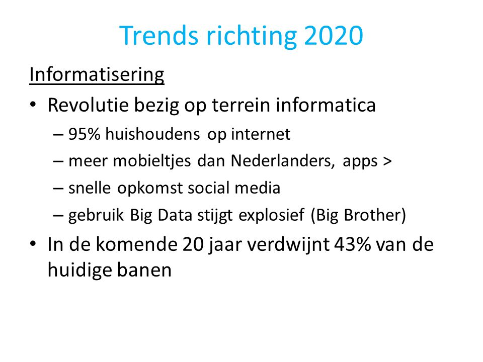 Trends richting 2020 Informatisering