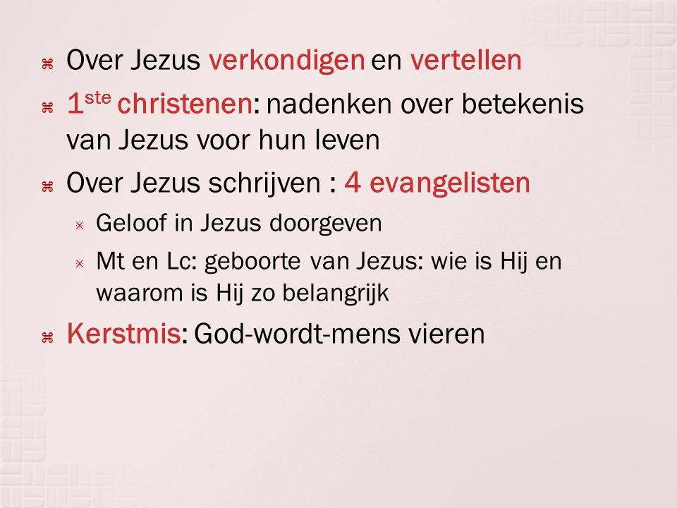 Over Jezus verkondigen en vertellen