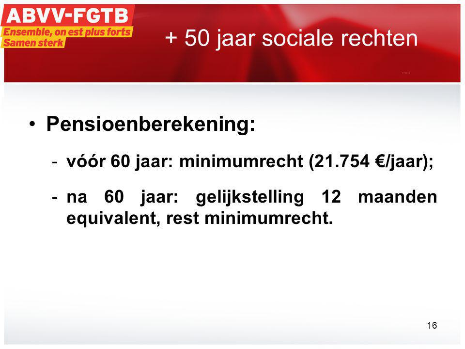 + 50 jaar sociale rechten Pensioenberekening: