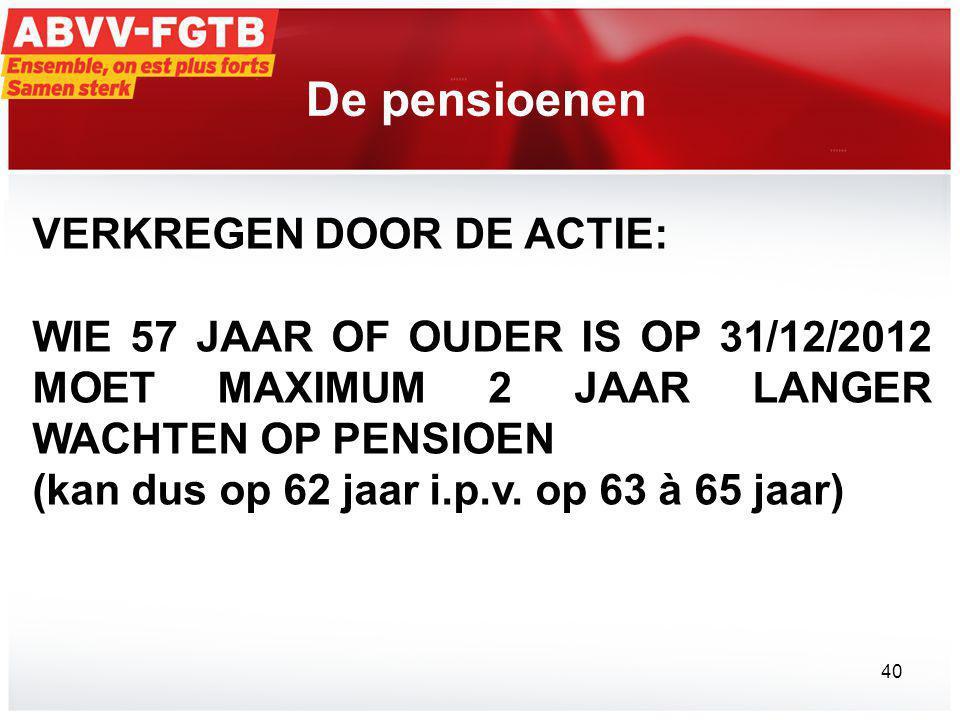 De pensioenen VERKREGEN DOOR DE ACTIE: