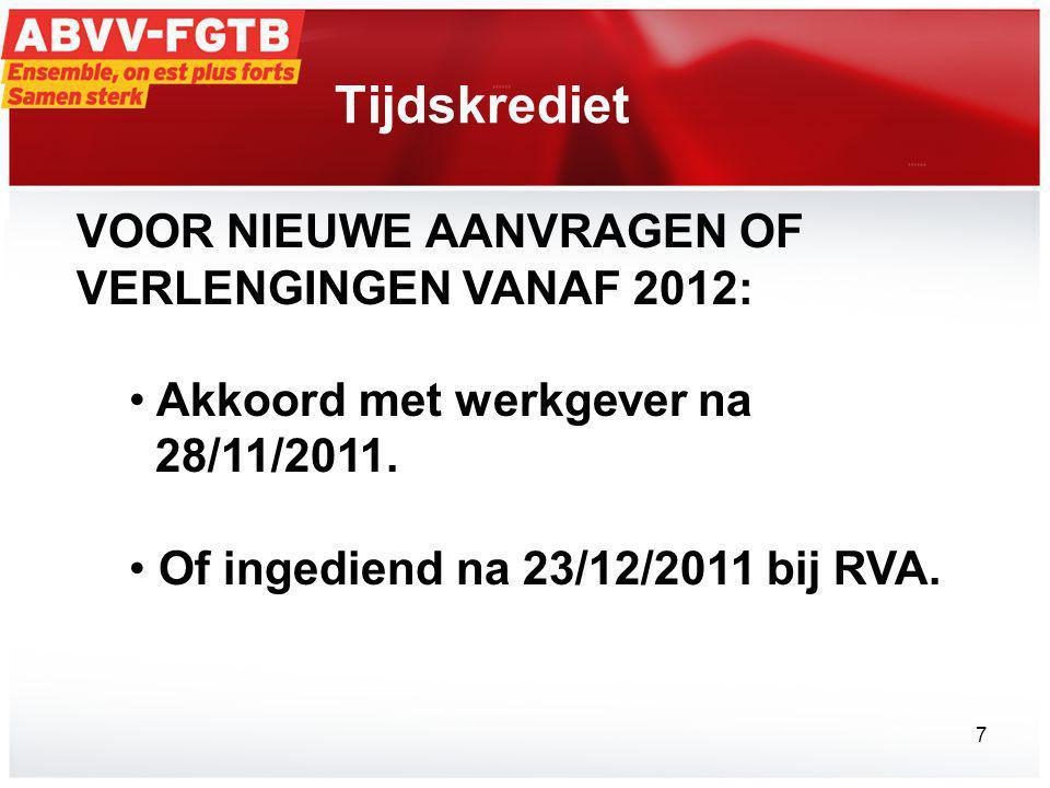 Tijdskrediet VOOR NIEUWE AANVRAGEN OF VERLENGINGEN VANAF 2012: