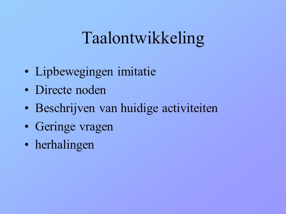 Taalontwikkeling Lipbewegingen imitatie Directe noden