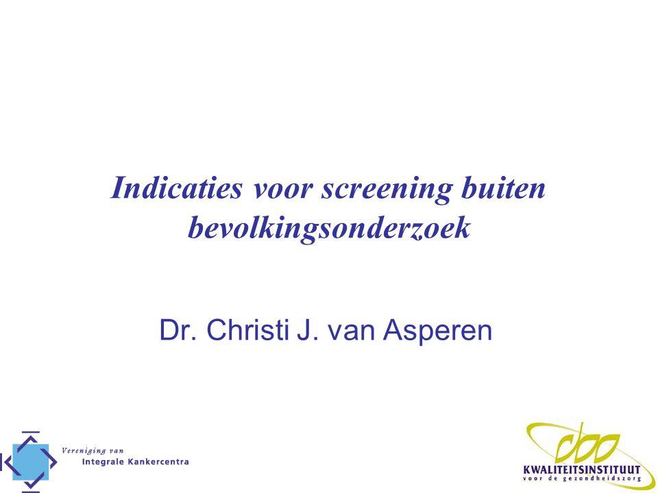 Indicaties voor screening buiten bevolkingsonderzoek