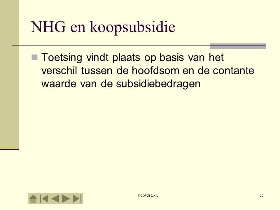 NHG en koopsubsidie Toetsing vindt plaats op basis van het verschil tussen de hoofdsom en de contante waarde van de subsidiebedragen.