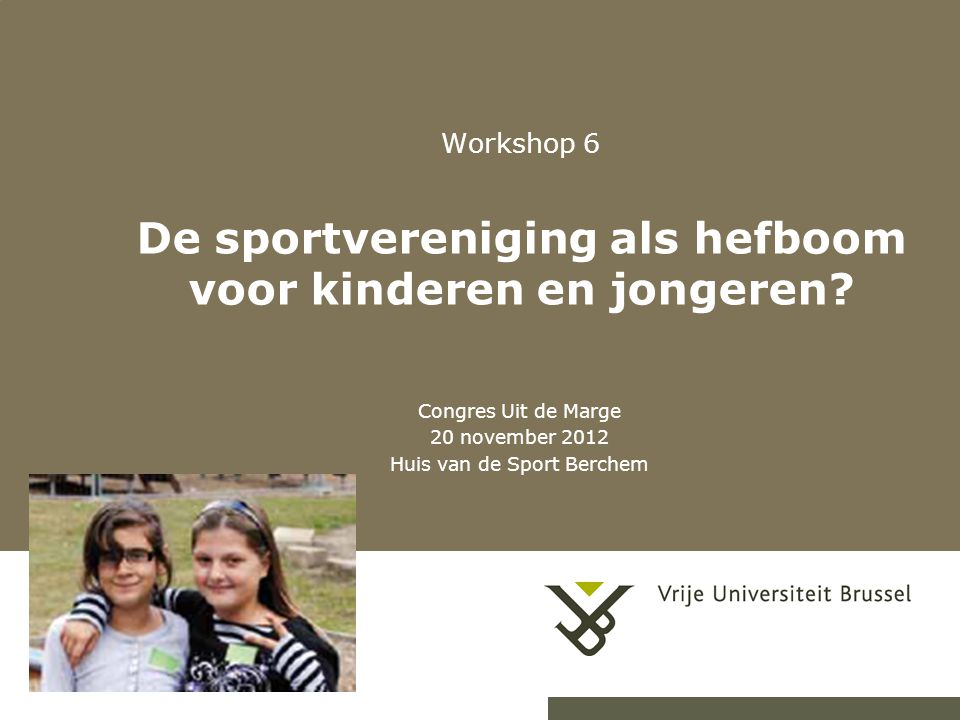 Workshop 6 De sportvereniging als hefboom voor kinderen en jongeren