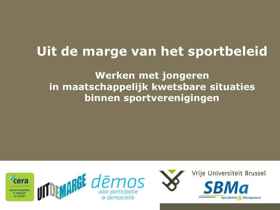 Uit de marge van het sportbeleid Werken met jongeren in maatschappelijk kwetsbare situaties binnen sportverenigingen