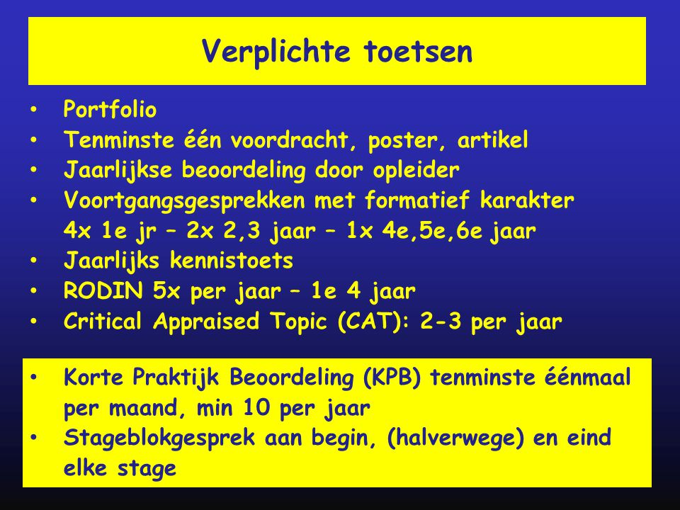 Verplichte toetsen Portfolio Tenminste één voordracht, poster, artikel