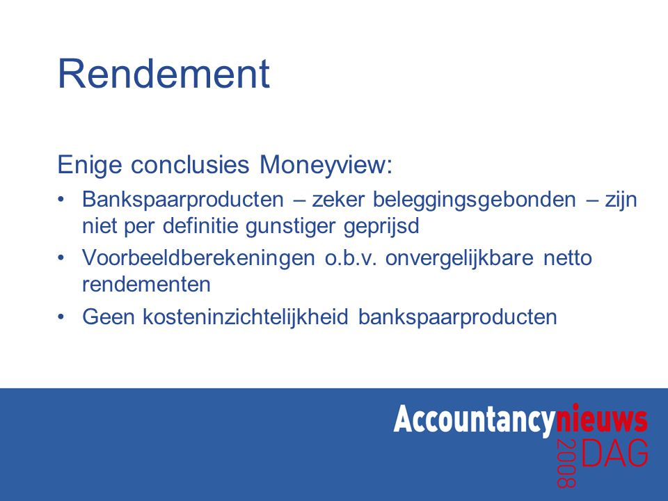 Rendement Enige conclusies Moneyview: