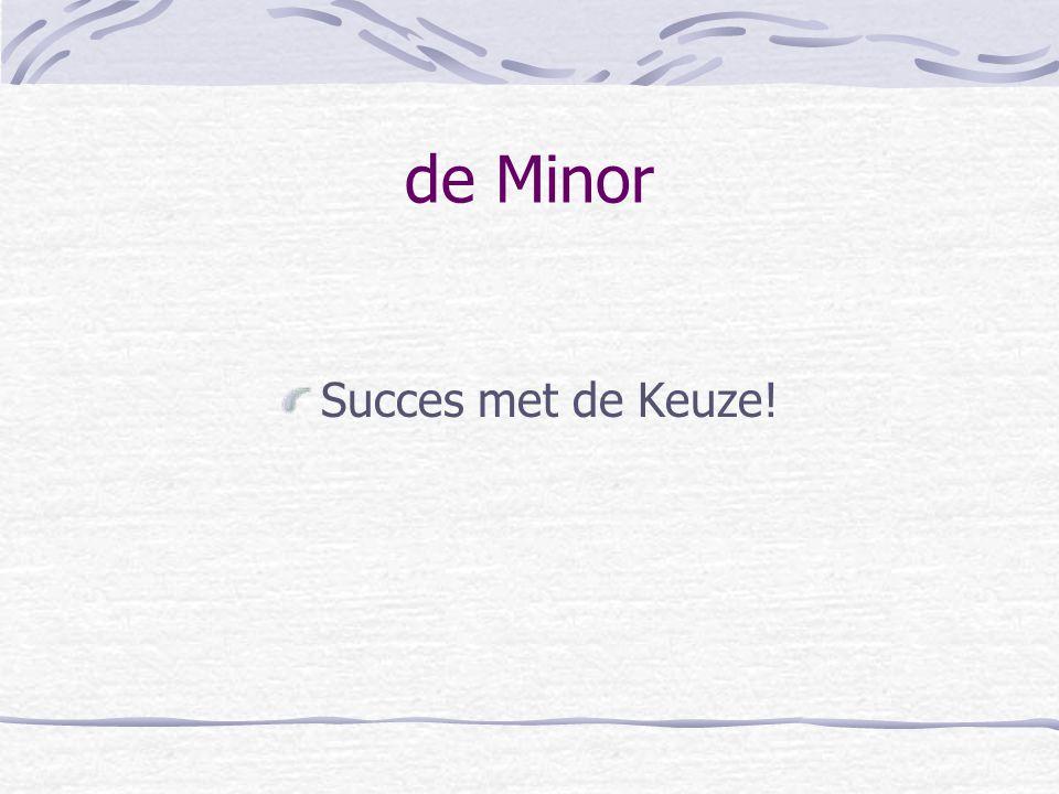 de Minor Succes met de Keuze!