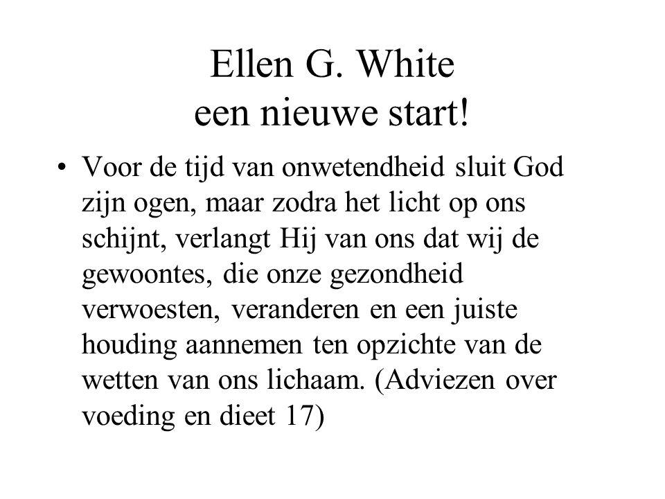 Ellen G. White een nieuwe start!