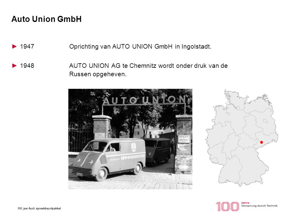 Auto Union GmbH 1947 Oprichting van AUTO UNION GmbH in Ingolstadt.
