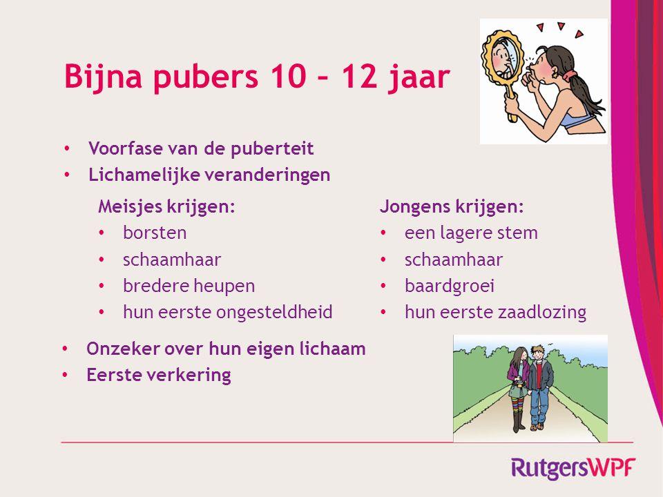 Bijna pubers 10 – 12 jaar Voorfase van de puberteit