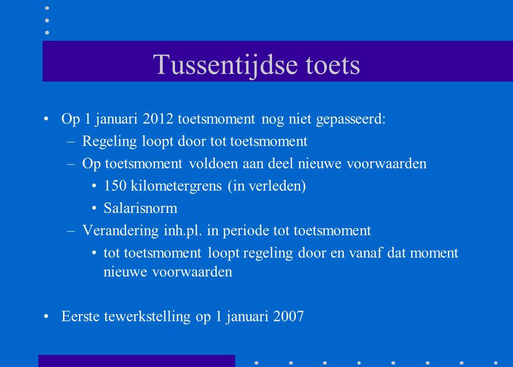 Tussentijdse toets Op 1 januari 2012 toetsmoment nog niet gepasseerd:
