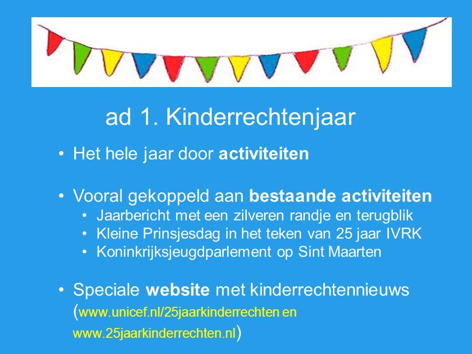 ad 1. Kinderrechtenjaar Het hele jaar door activiteiten