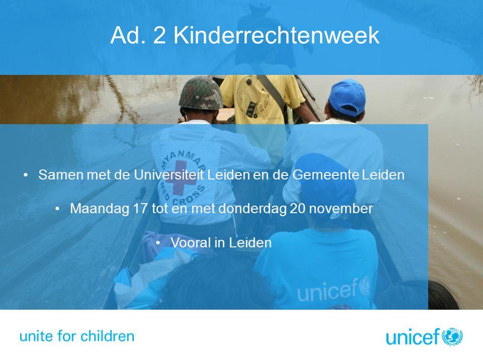 Ad. 2 Kinderrechtenweek Samen met de Universiteit Leiden en de Gemeente Leiden. Maandag 17 tot en met donderdag 20 november.