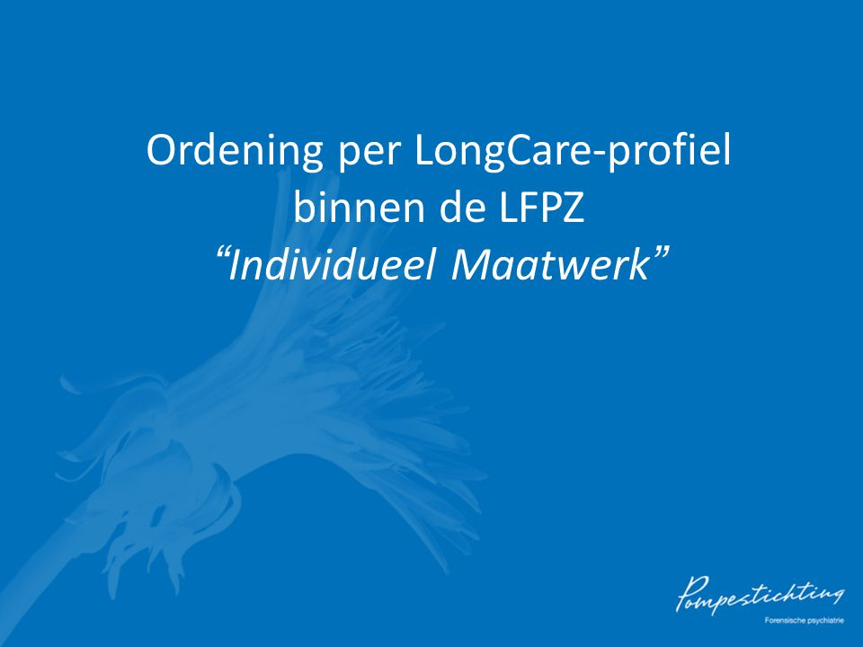 Ordening per LongCare-profiel binnen de LFPZ Individueel Maatwerk