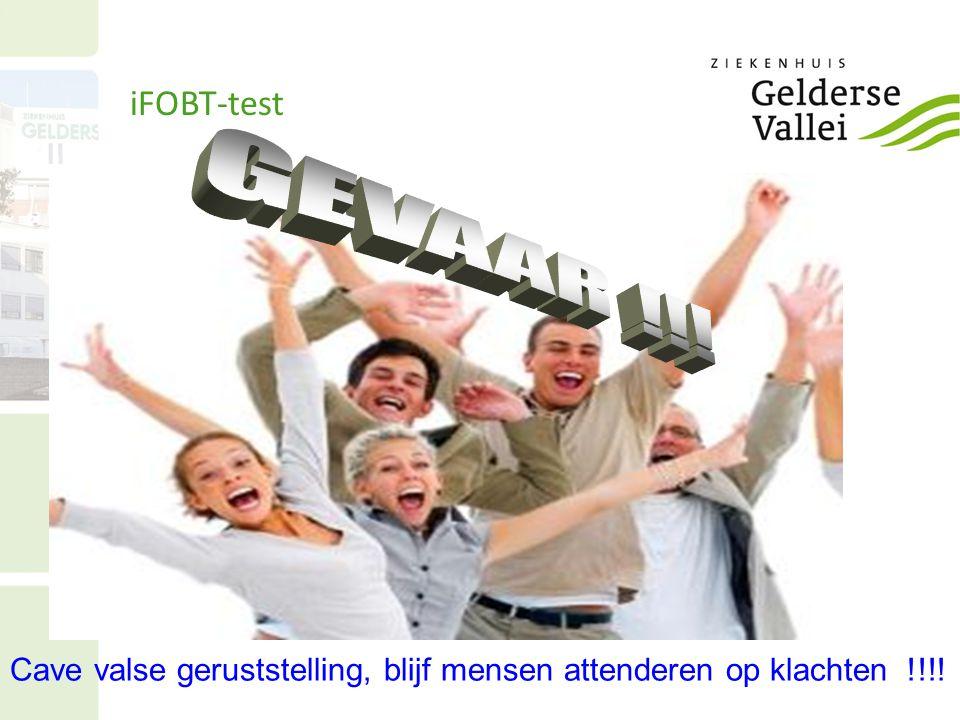 iFOBT-test GEVAAR !!! Cave valse geruststelling, blijf mensen attenderen op klachten !!!!