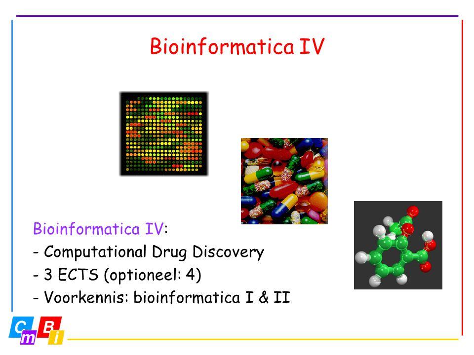 Bioinformatica IV Bioinformatica IV: - Computational Drug Discovery