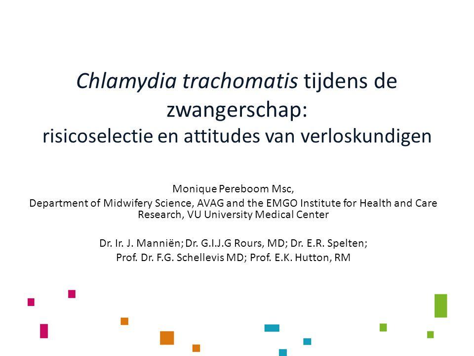 Chlamydia trachomatis tijdens de zwangerschap: risicoselectie en attitudes van verloskundigen