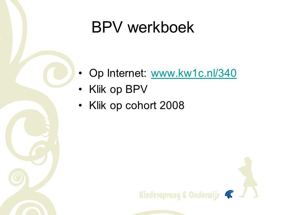 BPV werkboek Op Internet: www.kw1c.nl/340 Klik op BPV
