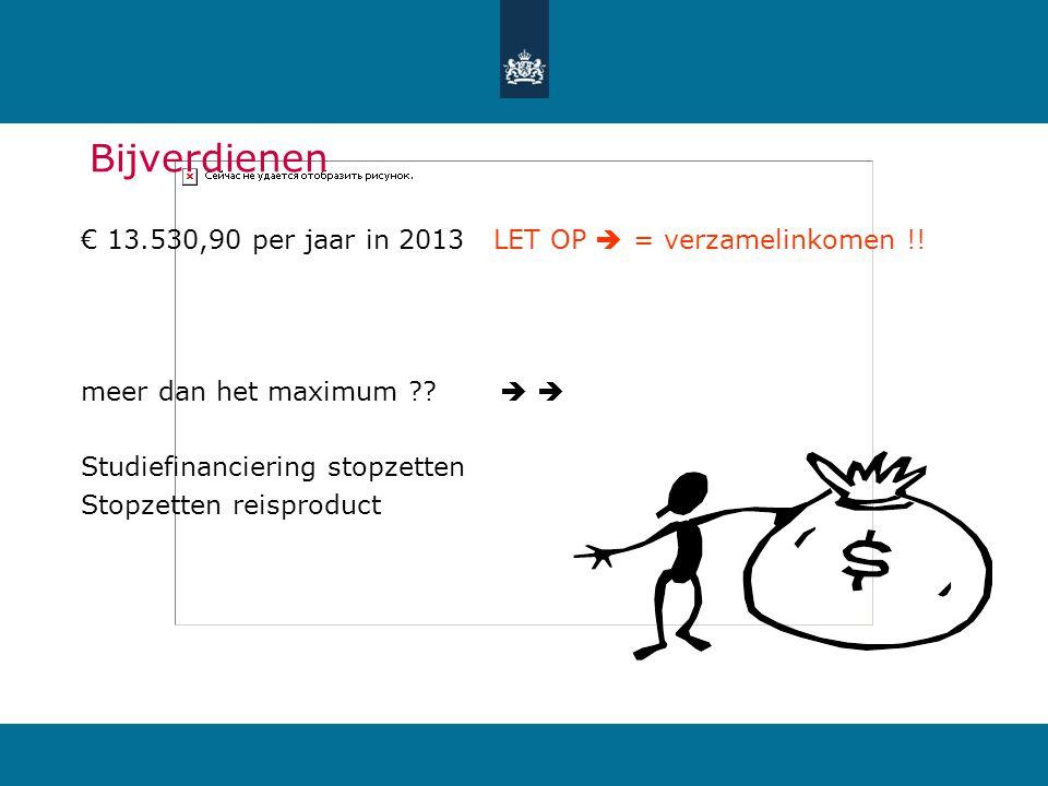 3-4-2017 Bijverdienen. € 13.530,90 per jaar in 2013 LET OP  = verzamelinkomen !! meer dan het maximum  